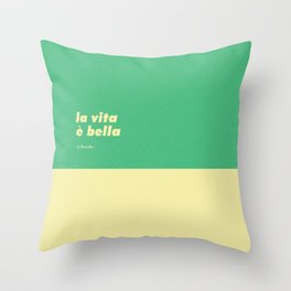 La vita è bella Throw Pillow