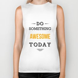 Lab No. 4 - Do something awesome today Inspirational Quotes Poster Biker Tank