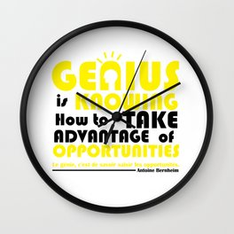 Genius Is Knowing How To Take Advantage Of Opportunities. Wall Clock