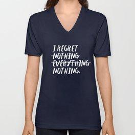 I Regret Nothing (White Text) Unisex V-Neck