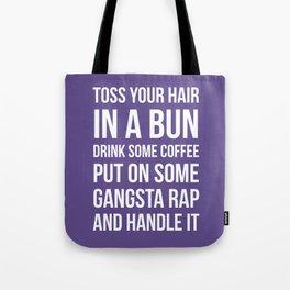Toss Your Hair in a Bun, Coffee, Gangsta Rap & Handle It (Ultra Violet) Tote Bag