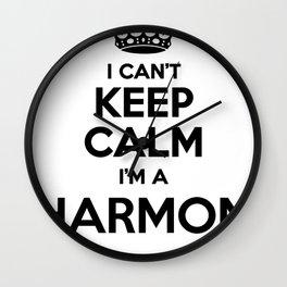 I cant keep calm I am a HARMON Wall Clock
