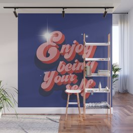 Enjoy being yourself - magical typography Wall Mural