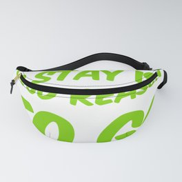 No Reason To Stay Fanny Pack