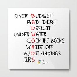 Bad Accounting Words Metal Print
