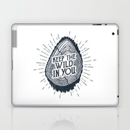 Keep The Wild In You Laptop & iPad Skin
