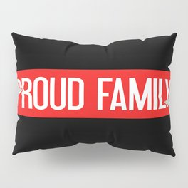 Firefighter: Proud Family (Thin Red Line) Pillow Sham