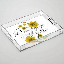 Despite Everything Acrylic Tray