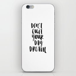 Don't Quit Your Daydream black and white typography poster design home decor bedroom wall art iPhone Skin