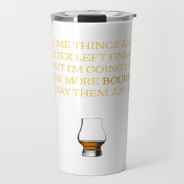 Glencairn Glass Bourbon Drinking with Funny Quote graphic Travel Mug