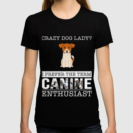 Crazy Jack Russel Terrier Dog Lady I Prefer The Term Canine Enthusiast T-shirt