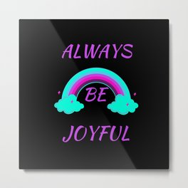 always be joyful Metal Print