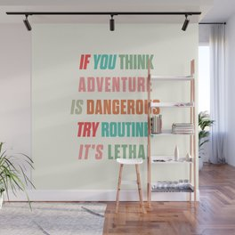 Paulo Coelho quote, if you think adventure is dangerous, try routine, it's lethal, wanderlust quotes Wall Mural