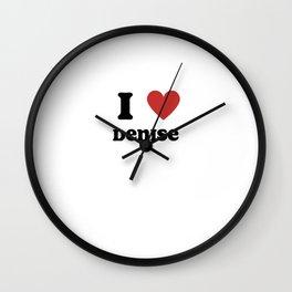 I Love Denise Wall Clock
