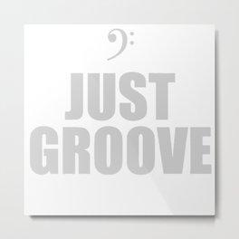 Bass Just Groove Metal Print