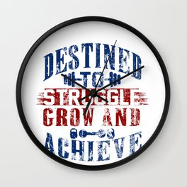 Destined To Struggle Grow And Achieve Gym Clothes Heavy Weathered Wall Clock