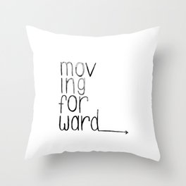 moving forward Throw Pillow