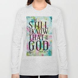 Psalm 46:10  Long Sleeve T-shirt