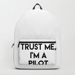 Trust me I'm a pilot Backpack