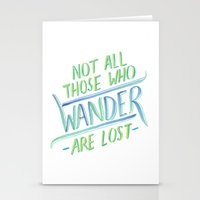 not all who wander Stationery Cards featuring Wander by IndigoEleven