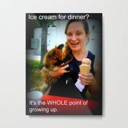 Ice Cream for Dinner Metal Print