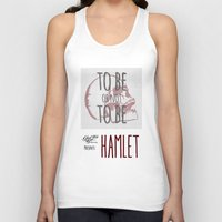 hamlet Tank Tops featuring Hamlet by Typo Negative