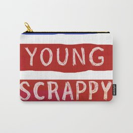 Young, scrappy and hungry Carry-All Pouch