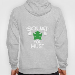 Squat You Must Hoody