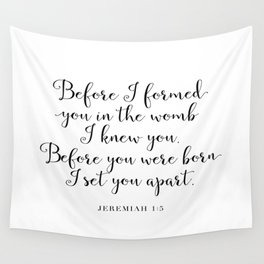 BEFORE I FORMED YOU IN THE WOMB by Dear Lily Mae Wall Tapestry