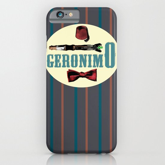 "Doctor Who: 11th Doctor - ""Geronimo"" iPhone & iPod Case"