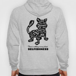 There 's nothing wrong about selfishness Hoody