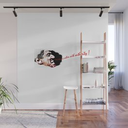I Don't Have a Problem with Authority! White Background Wall Mural