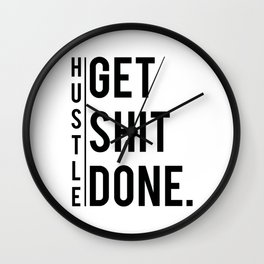 Get Shit Done - Hustle! Motivation Fitness Bodybuilding Trainer Gift Wall Clock