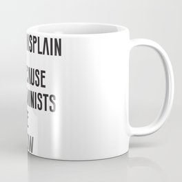 Mansplain Coffee Mug