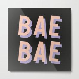 Bae Bae - Typography Metal Print