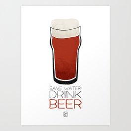 Save Water - Drink Beer Art Print