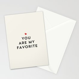 YOU ARE MY FAVORITE Stationery Cards