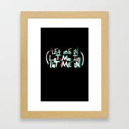 TSW - Let me In Framed Art Print