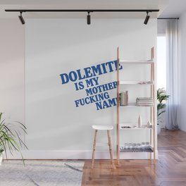 My name is mother fucking Dolemite Wall Mural
