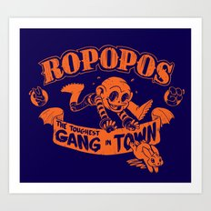 Ropopos: The Toughest Gang In Town Art Print