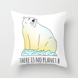 there is no planet b - polar bear Throw Pillow