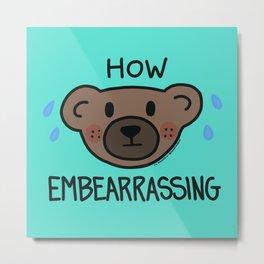 How Embearrassing (teal) Metal Print