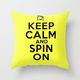 Keep Calm and Spin On Throw Pillow
