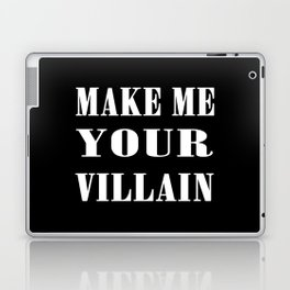 Make Me Your Villain Laptop & iPad Skin