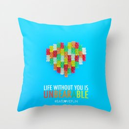 Life Without You is Unbearable Throw Pillow