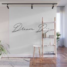 dream big Wall Mural