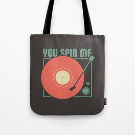 You Spin Me Vinyl Tote Bag