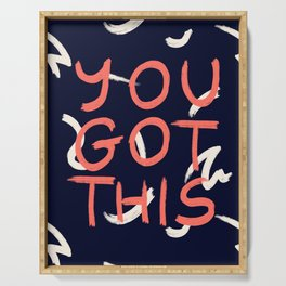 YOU GOT THIS #society6 #motivational Serving Tray