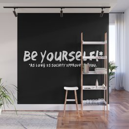 Be Yourself!* Wall Mural