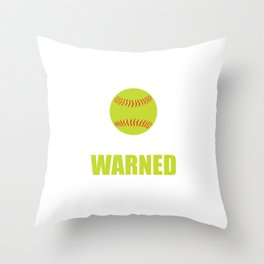 I'm the Girl Your Coach Warned You About Funny T-shirt Throw Pillow